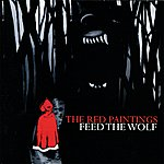 The Red Paintings Feed The Wolf