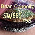 Brian Connolly Sweet Trax