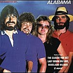 Alabama The Closer You Get