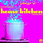 Jaimy Drum Mode Presents House Kitchen Volume 01 (Mixed By Jaimy)