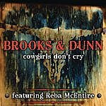 Brooks & Dunn Cowgirls Don't Cry (Featuring Reba Mcentire)
