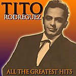 Tito Rodriguez All The Greatest Hits