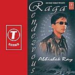 Abhishek Ray Raga Rendezvous