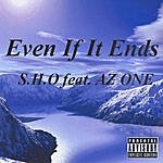 Sho Even If It Ends Feat. Az One