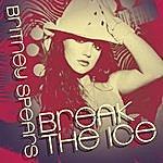 Britney Spears Break The Ice: Dance Remixes