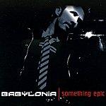 Babylonia Something Epic (5-Track Maxi-Single)