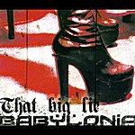 Babylonia That Big Lie (6-Track Maxi-Single)