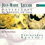 Christophe Rousset Leclair: Overtures & Sonates En Trio