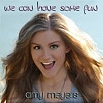 Amy Meyers We Can Have Some Fun (Single)