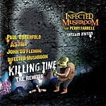 Infected Mushroom Killing Time - The Remixes (Feat. Perry Farrell)
