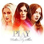 Play Under My Skin