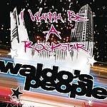 Waldo's People I Wanna Be A Rockstar (2-Track Single)