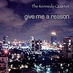 Kennedy Give Me A Reason