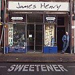 James Henry Sweetener