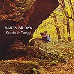 Barry Brown Roots & Wings