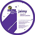 Jaimy Touch It & Dream Catcher