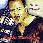 Freddie Washington In The Moment