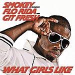 Smokey What Girls Like (Feat. Flo Rida And Git Fresh)(Single)