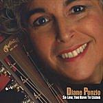 Diane Ponzio So Low, You Have To Listen