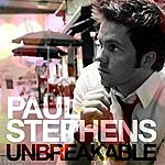 Paul Stephens Unbreakable
