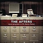 The Afters Never Going Back To Ok (Single)