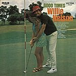 Willie Nelson Good Times