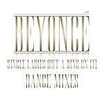 Beyoncé Single Ladies (Put A Ring On It) Dance Remixes