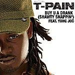 T-Pain Buy U A Drank (Shawty Snappin')(Single)
