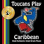 Toucans Steel Drum Band Toucans Play Caribbean