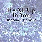 Deborah Crooks It's All Up To You