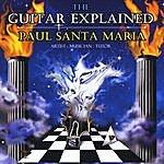 Paul Santa Maria The Guitar Explained
