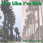 Jody Whitesides Live Like I'm Rich (Single) - Material Girls
