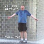 Mission Man 31 Hours Til What