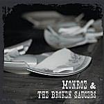 The Monroe Monroe & The Broken Saucers