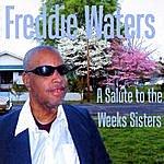 Freddie Waters A Salute To The Weeks Sisters