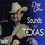 Dugg Collins Sounds Like Texas