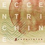 Blacklisted Eccentrichine (2-Track Single)