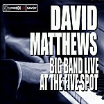 David Matthews Big Band Live At The Five Spot