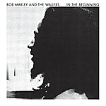 Bob Marley & The Wailers In The Beginning