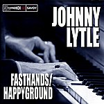 Johnny Lytle Fasthands / Happy Ground
