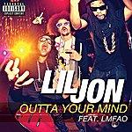 Lil Jon Outta Your Mind (Parental Advisory)