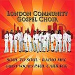 The London Community Gospel Choir Soul To Soul