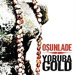 Osunlade Osunlade Presents Yoruba Gold