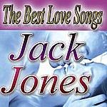 Jack Jones The Best Love Songs