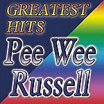 Pee Wee Russell Greatest Hits Pee Wee Russell