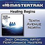Tenth Avenue North Healing Begins