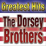 The Dorsey Brothers Greatest Hits Dorsey Brothers
