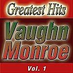 Vaughn Monroe Greatest Hits Vol. 1