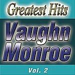 Vaughn Monroe Greatest Hits Vol. 2
