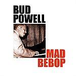 Bud Powell Mad Bebop